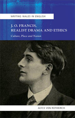 J.O. Francis, Realist Drama and Ethics: Culture, Place and Nation (Paperback)