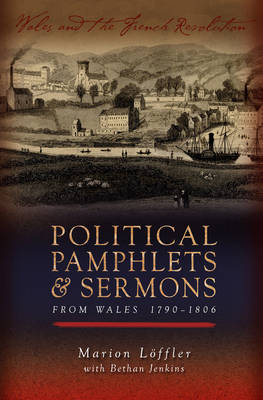 Political Pamphlets and Sermons from Wales 1790-1806 (Paperback)