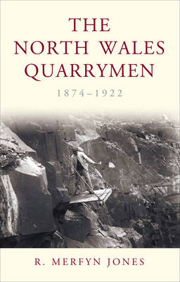 The North Wales Quarrymen, 1874-1922 - Studies in Welsh History (Paperback)