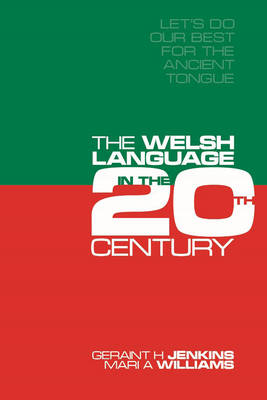 'Let's Do Our Best for the Ancient Tongue': The Welsh Language in the Twentieth Century (Paperback)