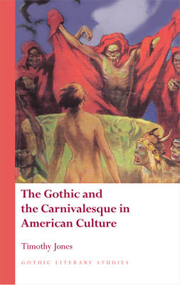 The Gothic and the Carnivalesque in American Culture (Hardback)