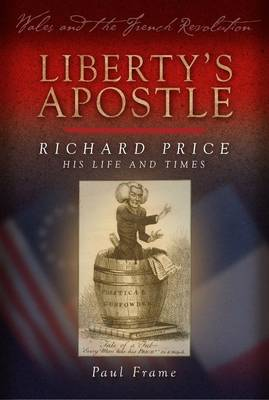 Liberty's Apostle - Richard Price, His Life and Times (Paperback)