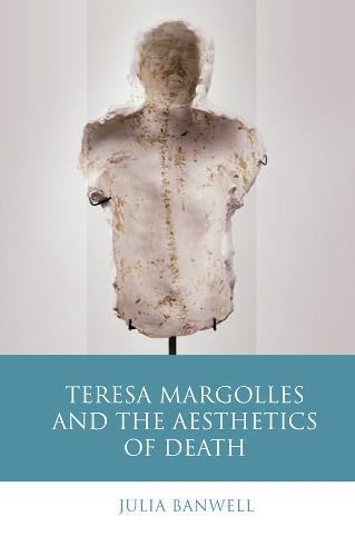 Teresa Margolles and the Aesthetics of Death (Hardback)