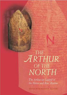 The Arthur of the North: The Arthurian Legend in the Norse and Rus' Realms (Paperback)