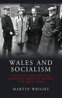 Wales and Socialism: Political Culture and National Identity Before the Great War (Paperback)