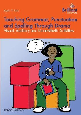Teaching Grammar, Punctuation and Spelling Through Drama (Paperback)