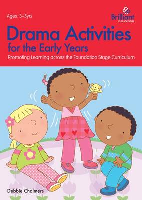 Drama Activities for the Early Years: Promoting Learning across the Foundation Curriculum (Paperback)