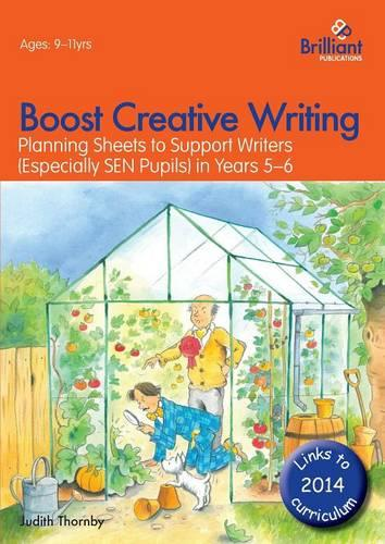 Boost Creative Writing for 9-11 Year Olds: Planning Sheets to Support Writers (Especially SEN Pupils) in Years 5-6 (Paperback)