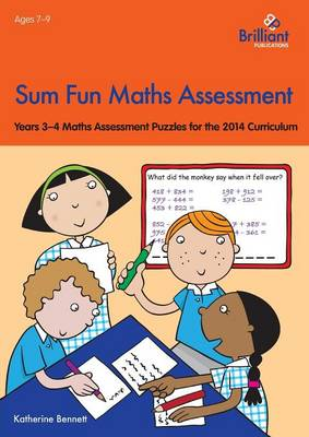 Sum Fun Maths Assessment for 7-9 year olds: Years 3-4 Maths Assessment Puzzles for the 2014 Curriculum (Paperback)