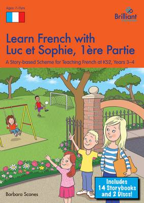 Learn French with Luc et Sophie 1ere Partie (Part 1) Starter Pack Years 3-4: A story-based scheme for teaching French at KS2