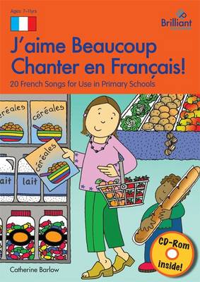 J'aime Beaucoup Chanter en Francais (Book and CD): 20 French Songs for Use in Primary Schools