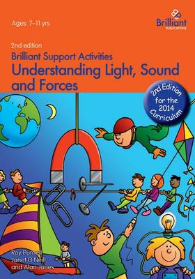 Understanding Light, Sound and Forces (2nd Ed) - Brilliant Support Activities (Paperback)