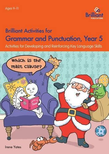 Brilliant Activities for Grammar and Punctuation, Year 5: Activities for Developing and Reinforcing Key Language Skills (Paperback)