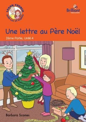 Une lettre au Pere Noel (A letter for Father Christmas): Luc et Sophie French Storybook (Part 2, Unit 4) (Paperback)