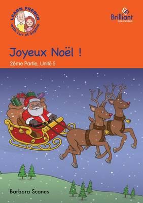Joyeux Noel (Happy Christmas!): Luc et Sophie French Storybook (Part 2, Unit 5) (Paperback)