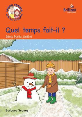 Quel temps fait-il? (What's the weather like?): Luc et Sophie Fernch Storybook (Part 2, Unit 6) (Paperback)