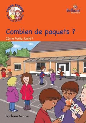 Combien de paquets ? (How many packets?): Luc et Sophie French Storybook (Part 2, Unit 7) (Paperback)