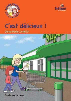 C'est delicieux ! (It's delicious!): Luc et Sophie French Storybook (Part 2, Unit 10) (Paperback)