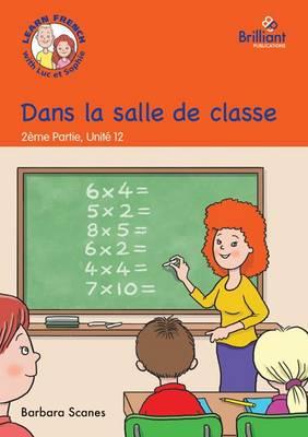 Dans la salle de classe (In the classroom): Luc et Sophie French Storybook (Part 2, Unit 12) (Paperback)