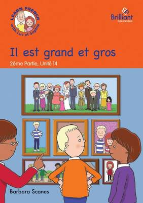 Il est grand et gros (He is tall and fat): Luc et Sophie French Storybook (Part 2, Unit 14) (Paperback)
