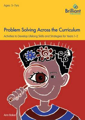 Problem Solving Across the Curriculum, 5-7 Year Olds: Problem-solving Skills and Strategies for Years 1-2 (Paperback)