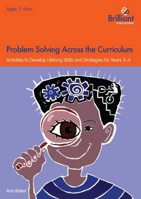 Problem Solving Across the Curriculum, 7-9 Year Olds: Problem-solving Skills and Strategies for Years 3-4 (Paperback)