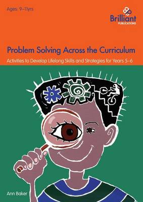 Problem Solving Across the Curriculum, 9-11 Year Olds: Problem-solving Skills and Strategies for Years 5-6 (Paperback)