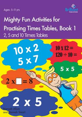Mighty Fun Activities for Practising Times Tables, Book 1: 2, 5 and 10 Times Tables (Paperback)