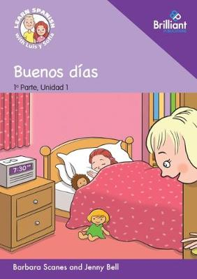 Buenos dias (Good morning): Learn Spanish with Luis y Sofia: Part 1, Unit 1: Storybook - Learn Spanish with Luis y Sofia, Part 1 Storybooks (Paperback)