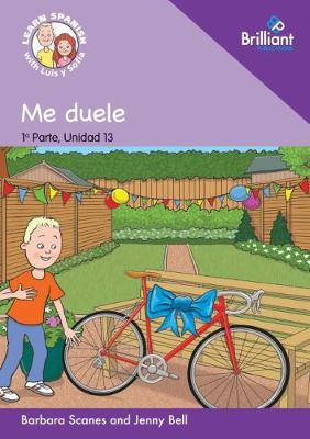 0 Me duele (I am not well!): Learn Spanish with Luis y Sofia: Part 1, Unit 13: Storybook - Learn Spanish with Luis y Sofia, Part 1 Storybooks (Paperback)