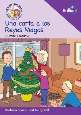 Una carta a los Reyes Magos (A letter to the Three Kings): Learn Spanish with Luis y Sofia: Part 2, Unit 4: Storybook - Learn Spanish with Luis y Sofia, Part 2 Storybooks (Paperback)