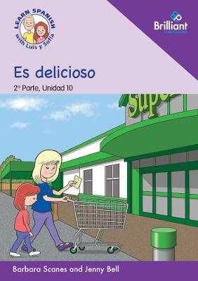 Es delicioso (It's delicious!): Learn Spanish with Luis y Sofia: Part 2, Unit 10: Storybook - Learn Spanish with Luis y Sofia, Part 2 Storybooks (Paperback)