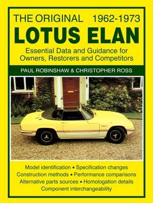 The Original Lotus Elan - Essential Data & Guidance for Owners, Restorers & Competitors (Paperback)
