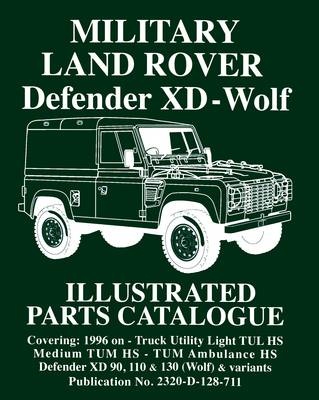 Military Land Rover XD-Wolf: Illustrated Parts Catalogue (Paperback)