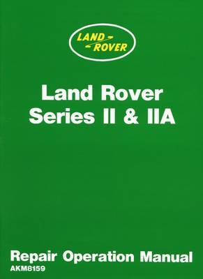 Land Rover 2 and 2A Repair Operation Manual (Paperback)