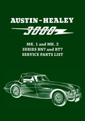 Austin-Healey 3000 MK. 1 and MK. 2 Series BN7 and BT7 Service Parts List (Paperback)