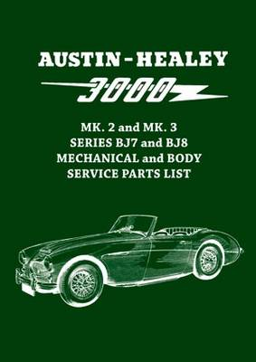 Austin-Healey 3000 MK. 2 and MK. 3 Series BJ7 and BJ8 Mechanical and Body Service Parts List (Paperback)