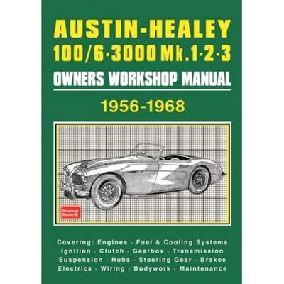 Austin-Healey 100/6 - 3000 MK 1 2 3 Owners Workshop Manual 1956-1968 (Paperback)
