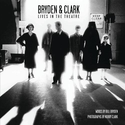 Bryden & Clark: Lives in the Theatre (Paperback)