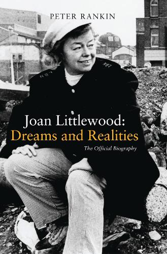 Joan Littlewood: Dreams and Realities: The Official Biography (Paperback)