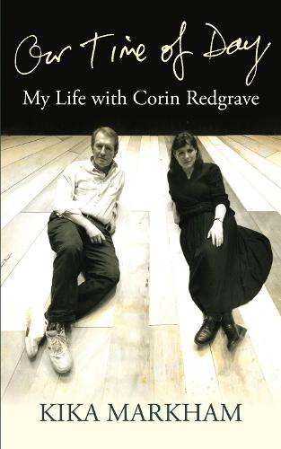 Our Time of Day: My Life with Corin Redgrave (Hardback)