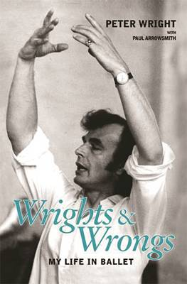 Wrights and Wrongs: My Life in Ballet (Paperback)