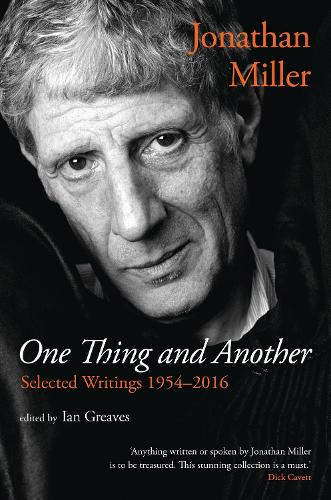 Jonathan Miller: One Thing and Another (Paperback)