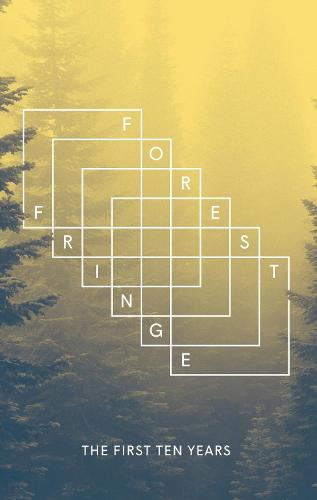 Forest Fringe: The First Ten Years (Paperback)