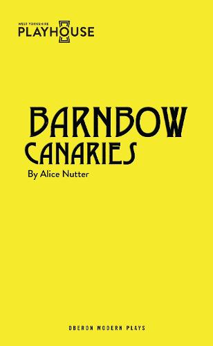 Barnbow Canaries (Paperback)