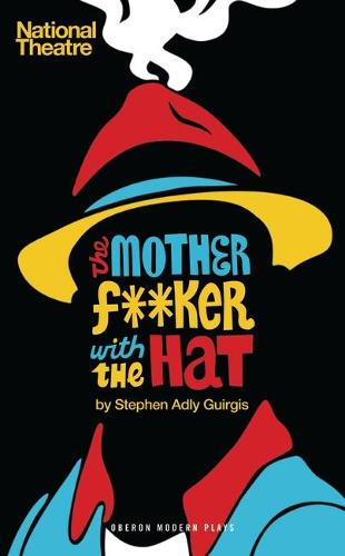 The Motherf**ker with the Hat - Oberon Modern Plays (Paperback)