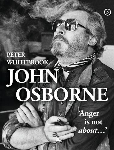 John Osborne: 'Anger is not about.......' (Hardback)