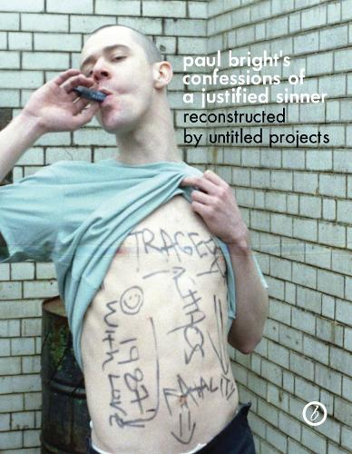 Paul Bright's Confessions of a Justified Sinner (Paperback)