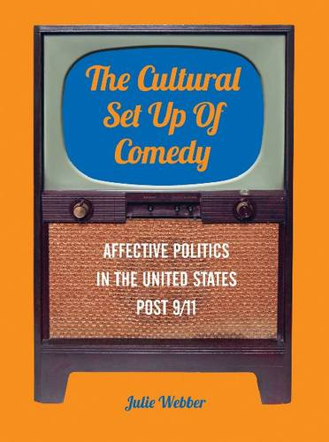 The Cultural Set Up of Comedy: Affective Politics in the United States Post 9/11 - IB - Cultural Studies Toward Transformat  (CHUP) (Paperback)