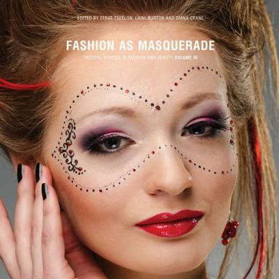 Fashion as Masquerade: Volume 3: Critical Studies in Fashion & Beauty (Paperback)